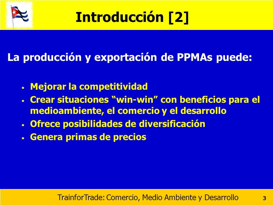 Introducción [2] La producción y exportación de PPMAs puede: